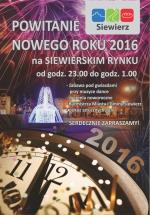 POWITANIE NOWEGO ROKU 2016 NA SIEWIERSKIM RYNKU