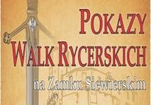 POKAZY WALK RYCERSKICH NA ZAMKU SIEWIERSKIM