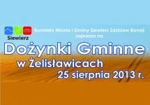 DOŻYNKI GMINNE - ŻELISŁAWICE - 2013