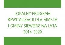 LOKALNY PROGRAM REWITALIZACJI DLA MIASTA I GMINY SIEWIERZ NA LATA 2014-2020 ZOSTAŁ PODJĘTY