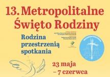 13. METROPOLITALNE ŚWIĘTO RODZINY - ZAPRASZAMY DO UDZIAŁU W I METROPOLITALNYM KONKURSIE LITERACKIM