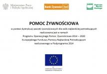 PROGRAM OPERACYJNY POMOC ŻYWNOŚCIOWA 2014-2020 (PO PŻ 2014-2020) - PODPROGRAM 2014 REALIZOWANY W RAMACH EUROPEJSKIEGO FUNDUSZU POMOCY NAJBARDZIEJ POTRZEBUJĄCYM (FEAD)